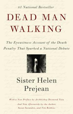 Dead Man Walking: The Eyewitness Account of the Death Penalty That