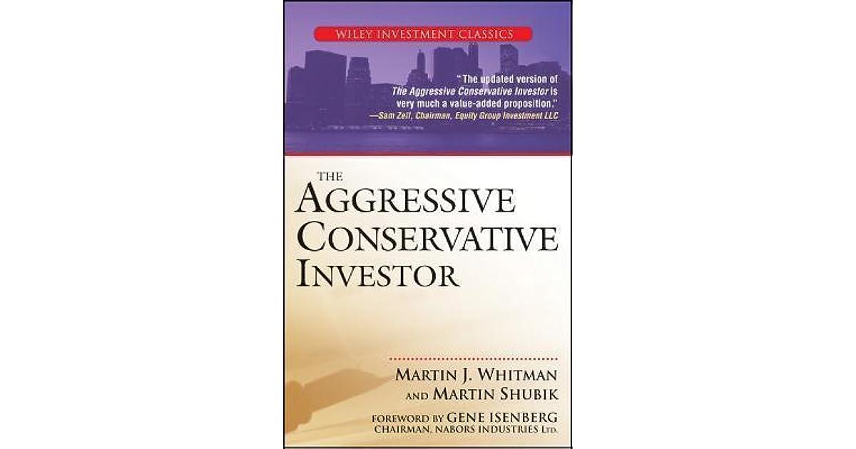 The Aggressive Conservative Investor by Martin J  Whitman