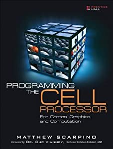Programming the Cell Processor: For Games, Graphics, and Computation