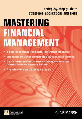 Mastering Financial Management: A Step-By-Step Guide to Strategies, Applications and Skills