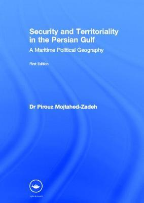 Security and Territoriality in the Persian Gulf: A Maritime Political Geography