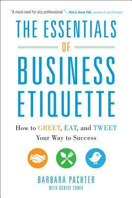 The-Essentials-of-Business-Etiquette-How-to-Greet-Eat-and-Tweet-Your-Way-to-Success