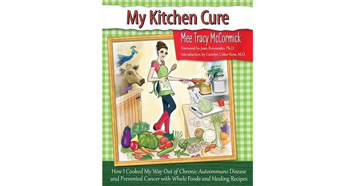 My Kitchen Cure: How I Cooked My Way Out of Chronic Autoimmune