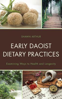 Early Daoist Dietary Practices Examining Ways to Health and Longevity
