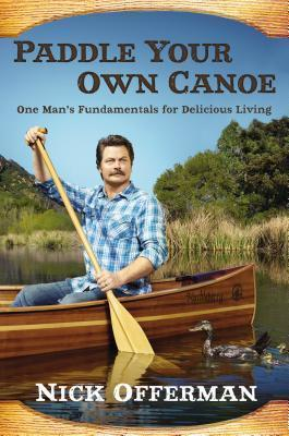 Paddle-Your-Own-Canoe-One-Man-s-Fundamentals-for-Delicious-Living