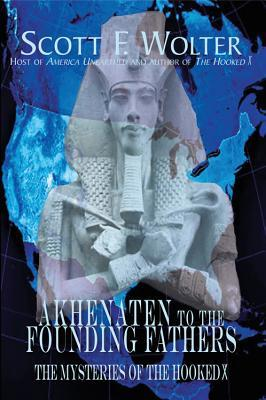 Akhenaten to the Founding Fathers: A History of the Secret Knowledge of the Western World