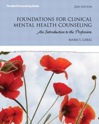 Foundations for Clinical Mental Health Counseling: An Introduction to the Profession