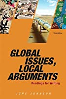 Global Issues, Local Arguments: Readings for Writing [with MyCompLab Access Code]