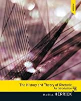 The History and Theory of Rhetoric: An Introduction Plus Mysearchlab with Etext -- Access Card Package