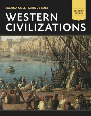 Western Civilizations Their History & Their Culture, Combined Volume