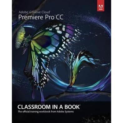 Adobe Premiere Pro Cs5 Classroom In A Book Pdf