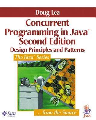 Concurrent Programming in Java(tm): Design Principles and Pattern