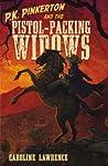 P.K. Pinkerton and the Pistol-Packing Widows (The P.K Pinkerton Mysteries #3)