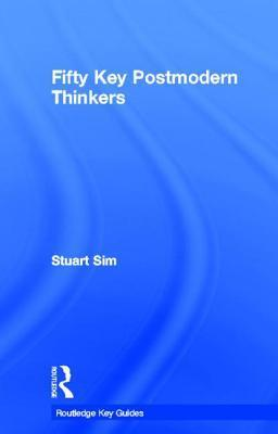 fifty key post modern thinkers