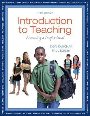 Introduction to Teaching: Becoming a Professional [with MyEducationLab & eText Access Code]