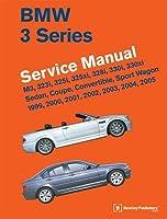 BMW 3 Series (E46) Service Manual: 1999, 2000, 2001, 2002, 2003, 2004, 2005: M3, 323i, 325i, 325xi, 328i, 330i, 330xi, Sedan, Coupe, Convertible, Sport Wagon