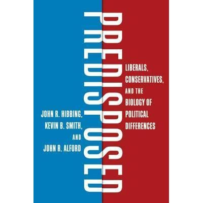 Predisposed: Liberals, Conservatives, and the Biology of