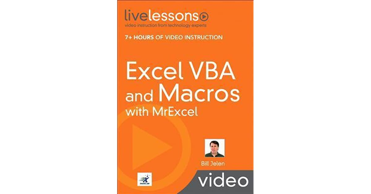 Excel VBA and Macros with MrExcel LiveLessons by Bill Jelen