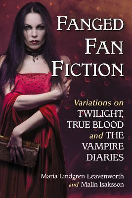 Fanged Fan Fiction Twilight, True Blood and the Vampire Diaries