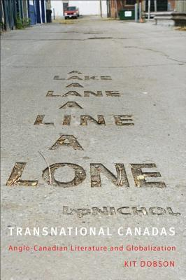 Transnational Canadas: Anglo-Canadian Literature and Globalization