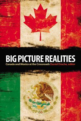 Big Picture Realities: Canada and Mexico at the Crossroads