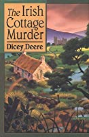 The Irish Cottage Murder: A Torrey Tunet Mystery