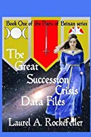 Great Succession Crisis Data Files (Peers of Beinan, #1x)