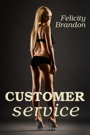 Customer Service by Felicity Brandon
