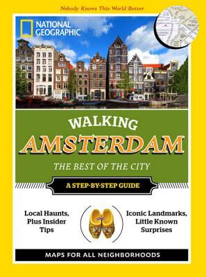 National Geographic Walking Amsterdam by Pip Farquharson