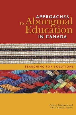 Approaches to Aboriginal Education in Canada: Searching for Solutions
