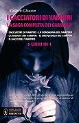 I cacciatori di vampiri: La saga completa dei Gardella