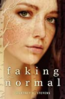 Faking Normal (Faking Normal, #1)