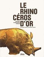 Le Rhinocéros d'or : Histoires du Moyen Age africain