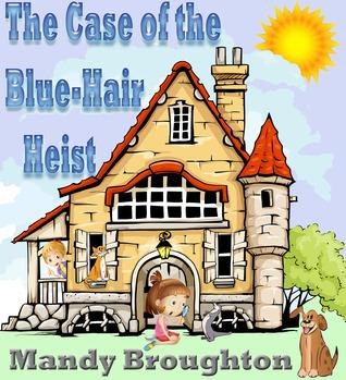 The Case of the Blue-Hair Heist (The Alphabet Girls, #3)