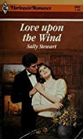Love Upon The Wind (Harlequin Romance, No 2862)