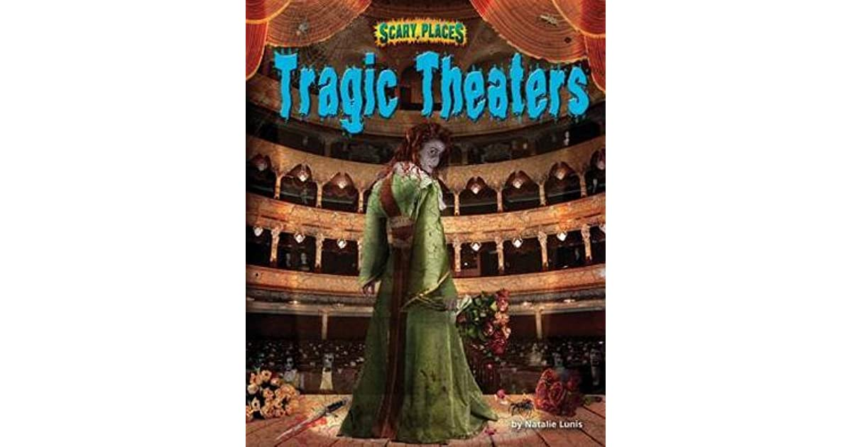Tragic Theaters By Natalie Lunis