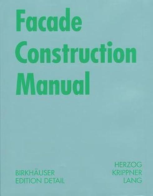 facade construction manual construction manuals by thomas herzog rh goodreads com Architectural Facades Building Facade