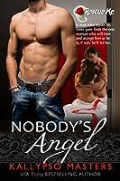 Nobody's Angel (Rescue Me Saga, #1)