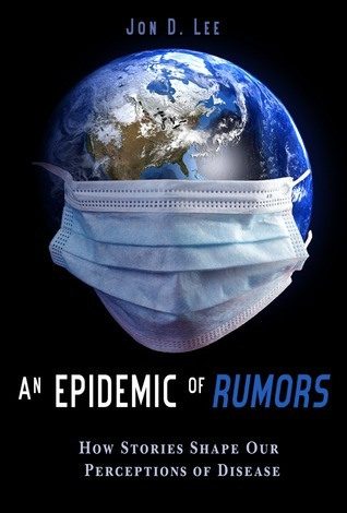 An-epidemic-of-rumors-how-stories-shape-our-perception-of-disease