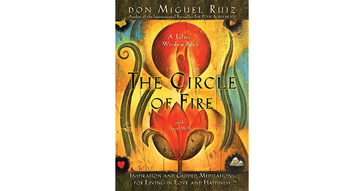 The Circle Of Fire Inspiration And Guided Meditations For Living In