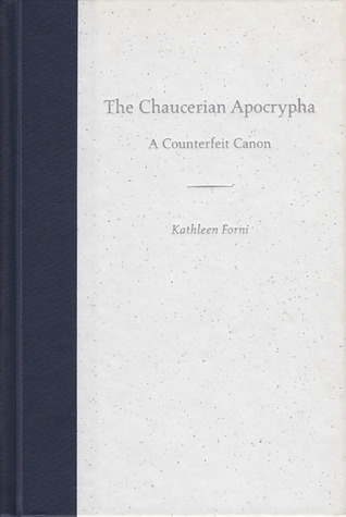 The Chaucerian Apocrypha: A Counterfeit Canon