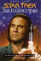 The Eugenics Wars, Vol. 2: The Rise and Fall of Khan Noonien Singh (Star Trek: The Eugenics Wars, #2)