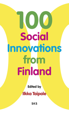 100 Social Innovations from Finland by Ilkka Taipale