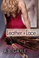 Leather+Lace (Opposites Attract, #2)