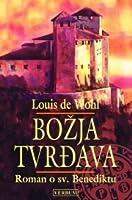 Božja tvrđava- Roman o sv. Benediktu