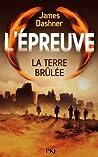 La Terre Brûlée by James Dashner