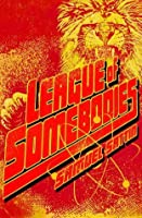 League of Somebodies