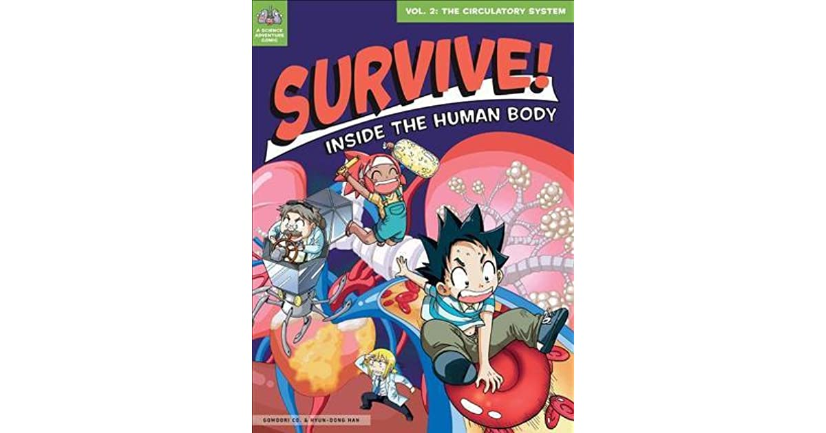 Survive Inside The Human Body Vol 2 The Circulatory System By