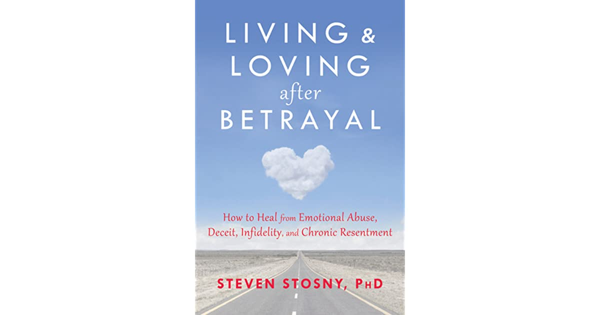 Living and Loving after Betrayal: How to Heal from Emotional