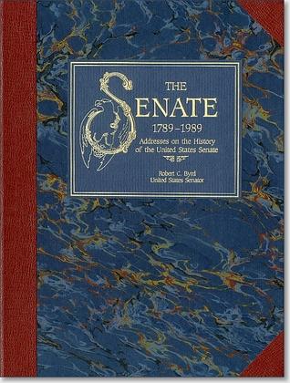 Senate, 1789-1989, V. 1: Addresses on the History of the United States Senate